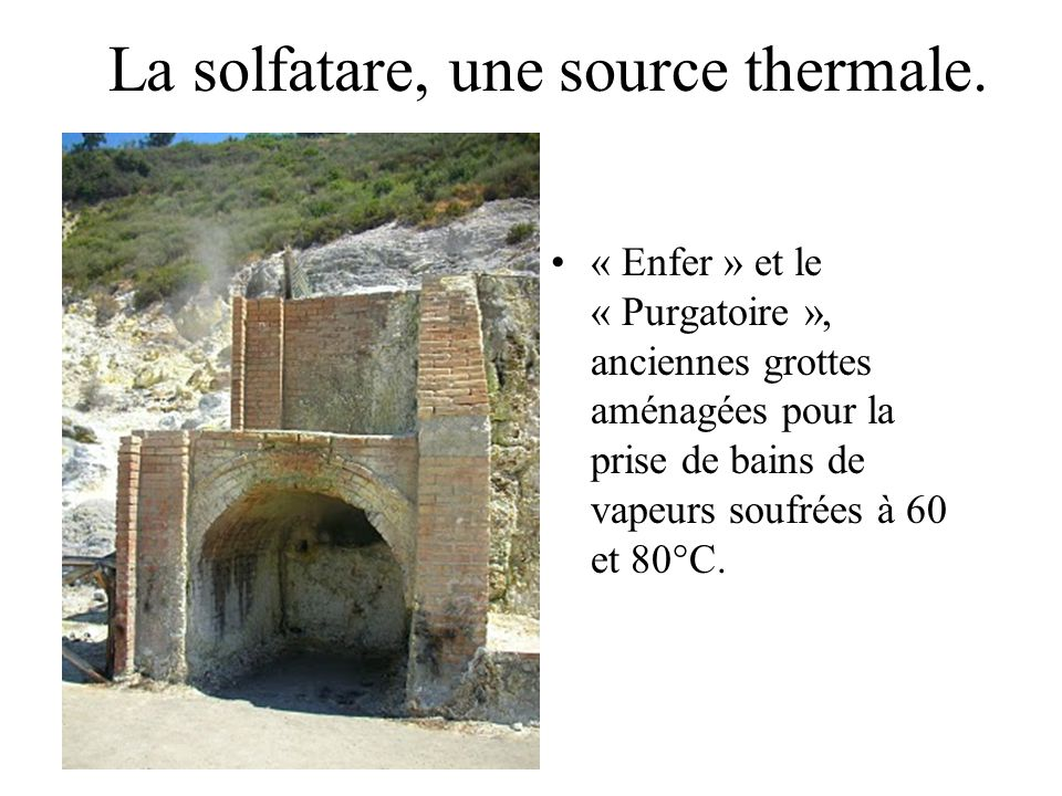 La solfatare, une source thermale.