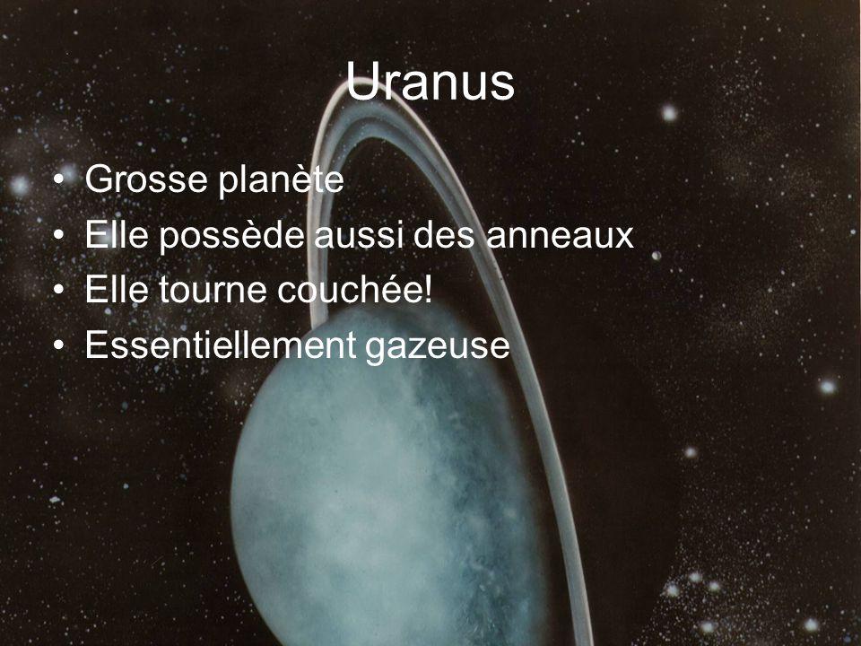 Uranus Grosse planète Elle possède aussi des anneaux