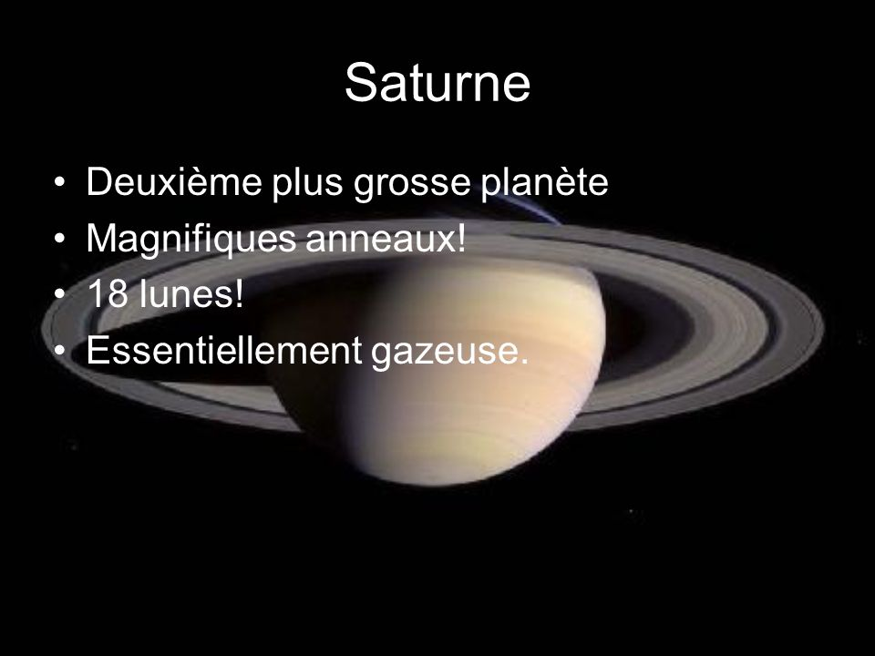 Saturne Deuxième plus grosse planète Magnifiques anneaux! 18 lunes!