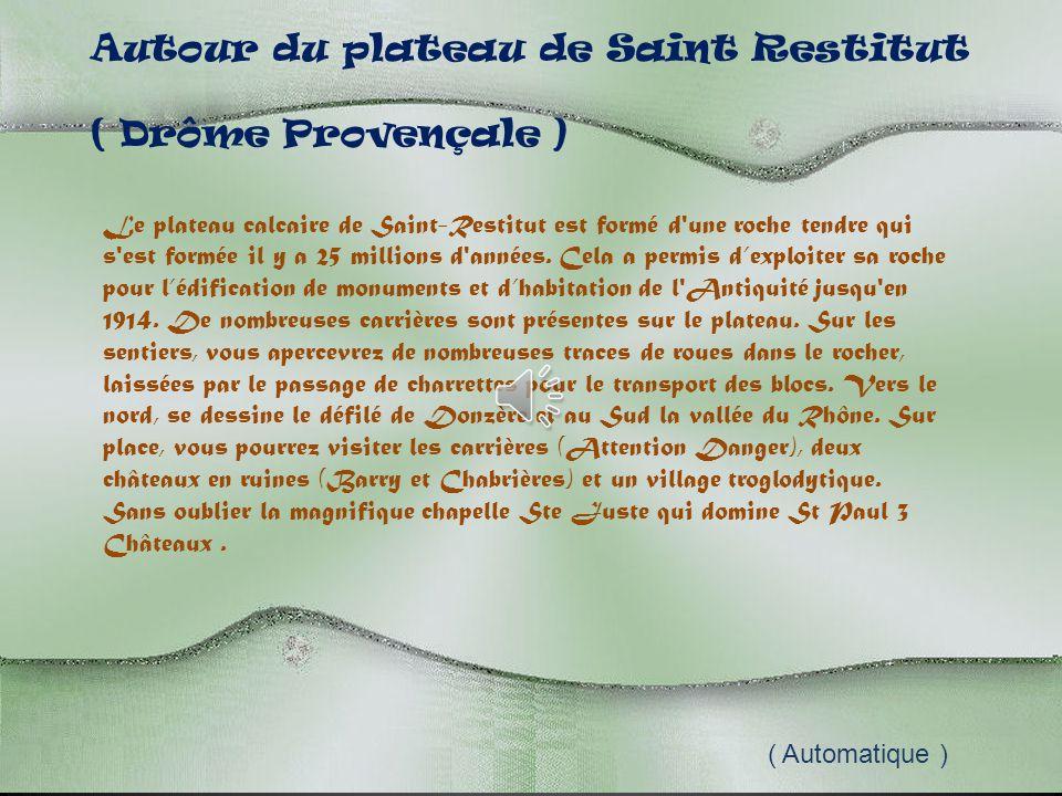 Autour du plateau de Saint Restitut ( Drôme Provençale )