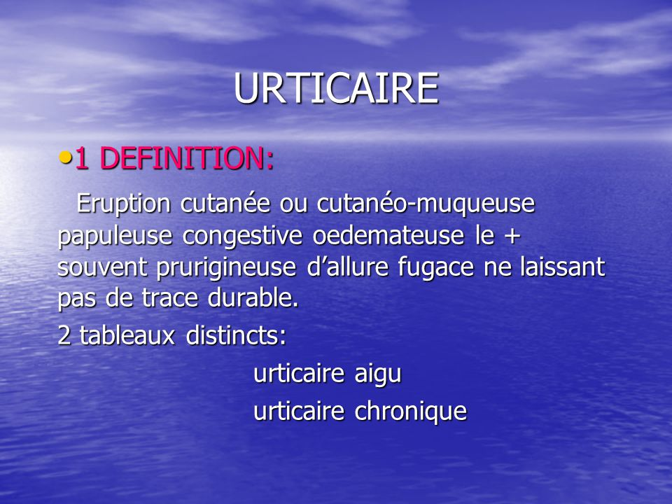 URTICAIRE 1 DEFINITION: - ppt video online télécharger