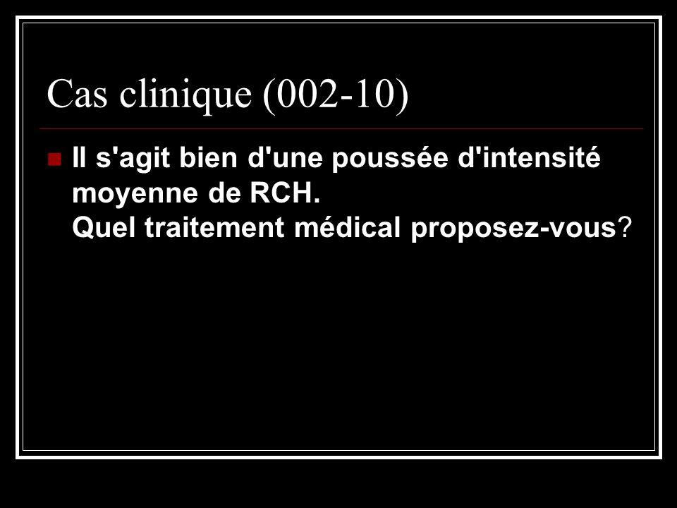 Cas clinique (002-10) Il s agit bien d une poussée d intensité moyenne de RCH.