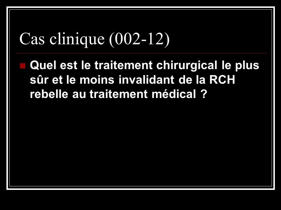 Cas clinique (002-12) Quel est le traitement chirurgical le plus sûr et le moins invalidant de la RCH rebelle au traitement médical