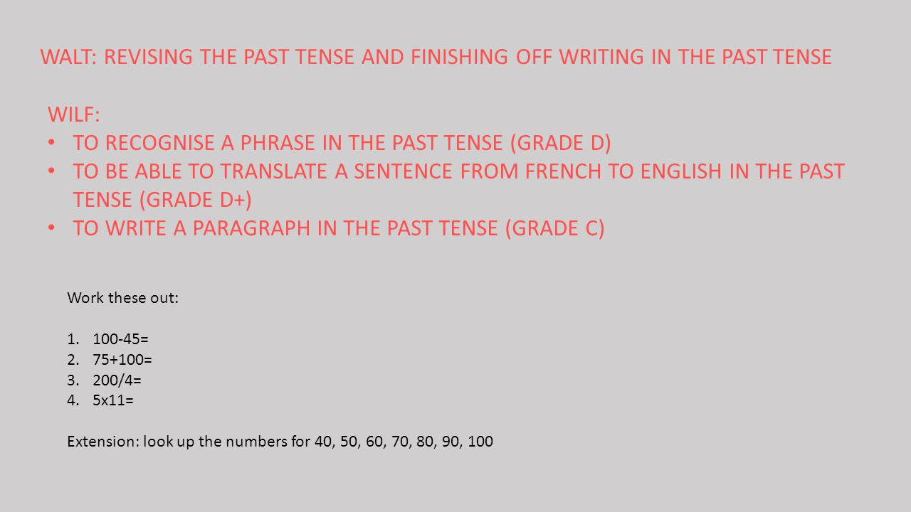 TO RECOGNISE A PHRASE IN THE PAST TENSE (GRADE D)