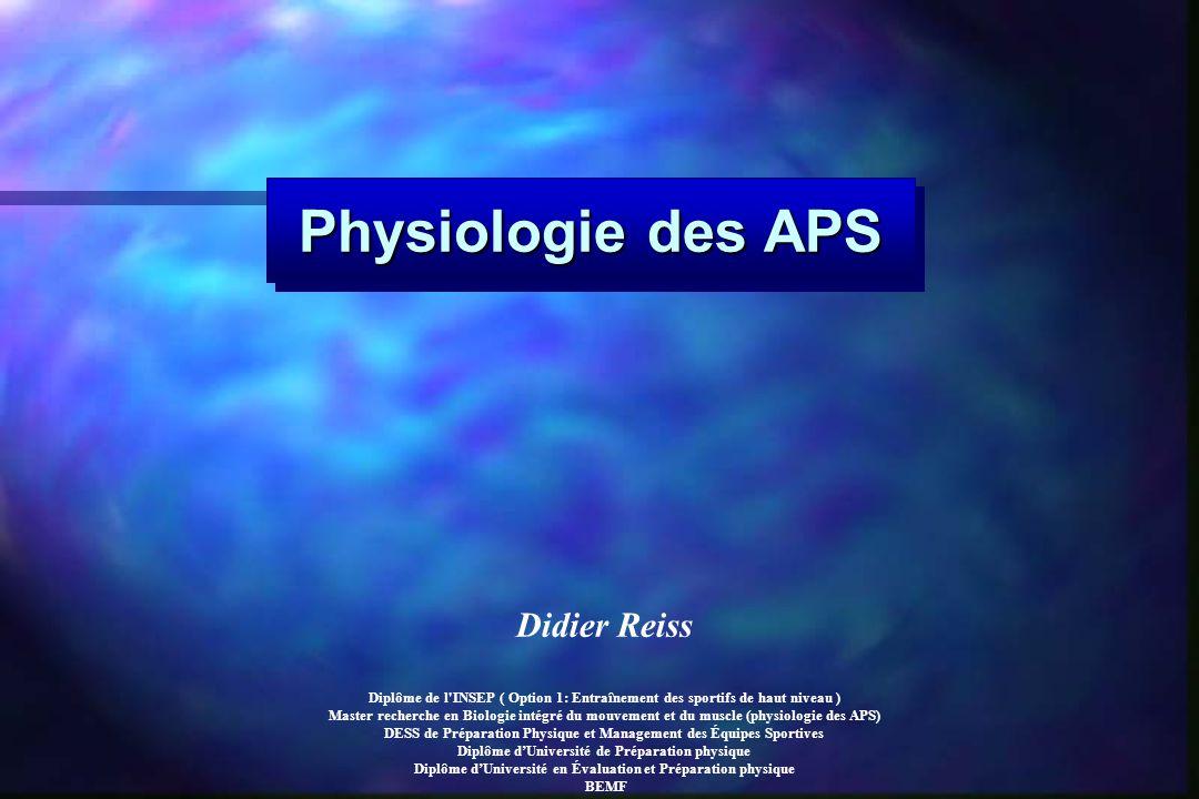 Physiologie des APS Didier Reiss