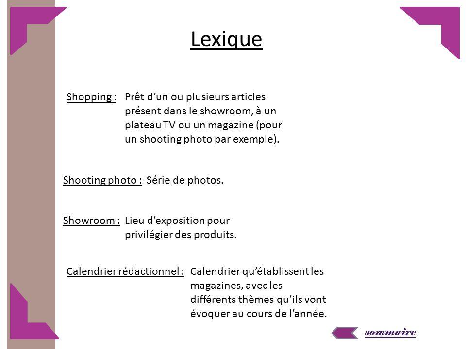 Lexique Shopping : Prêt d'un ou plusieurs articles présent dans le showroom, à un plateau TV ou un magazine (pour un shooting photo par exemple).