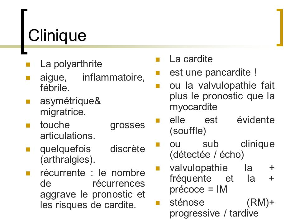 Clinique La cardite La polyarthrite est une pancardite !