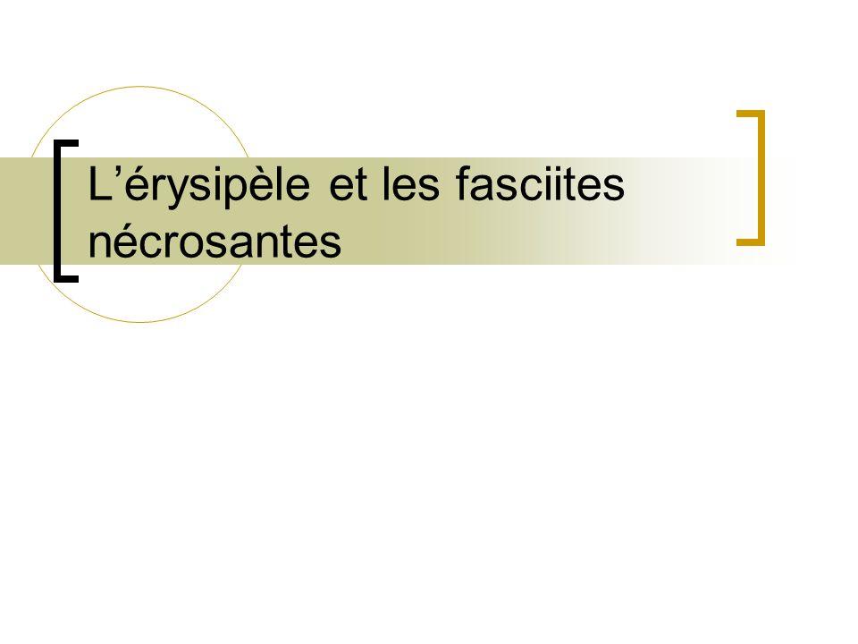 L'érysipèle et les fasciites nécrosantes
