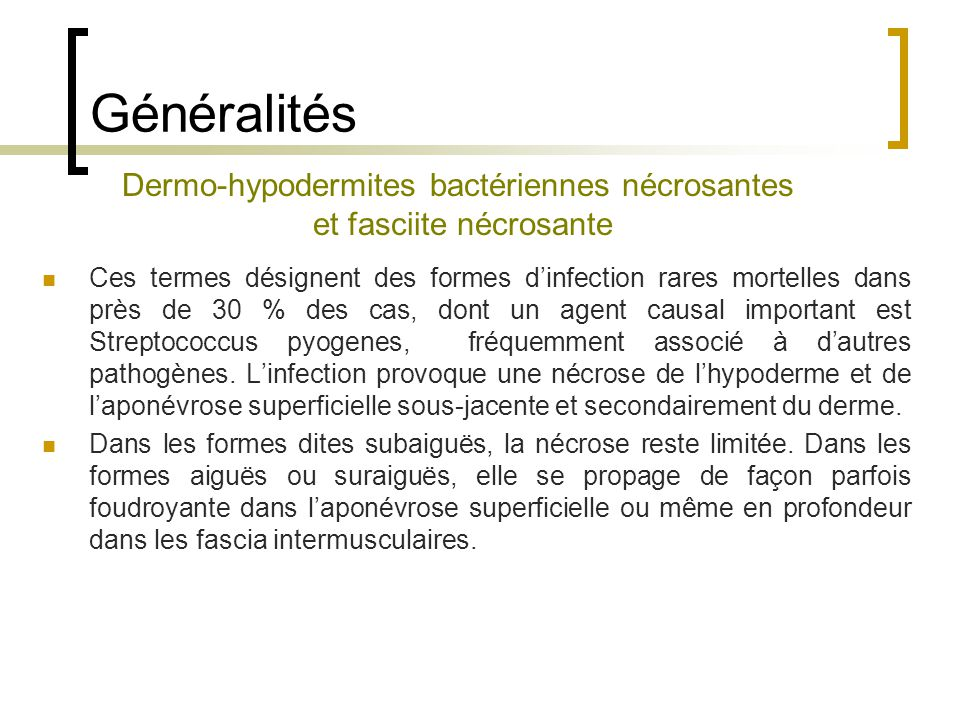 Généralités Dermo-hypodermites bactériennes nécrosantes