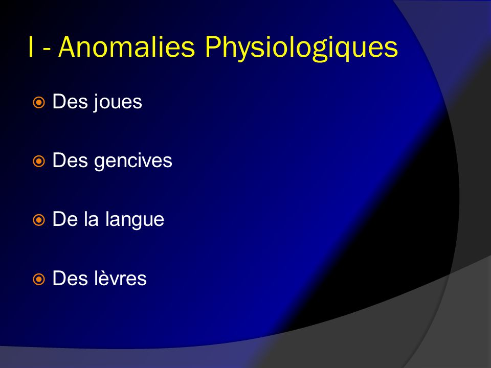 I - Anomalies Physiologiques