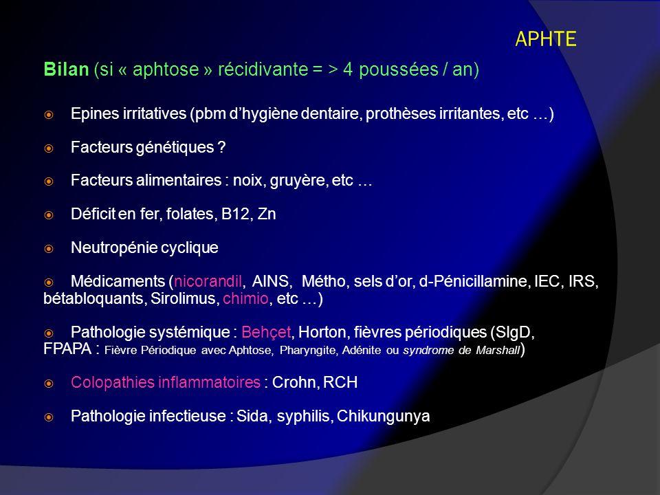 APHTE Bilan (si « aphtose » récidivante = > 4 poussées / an)