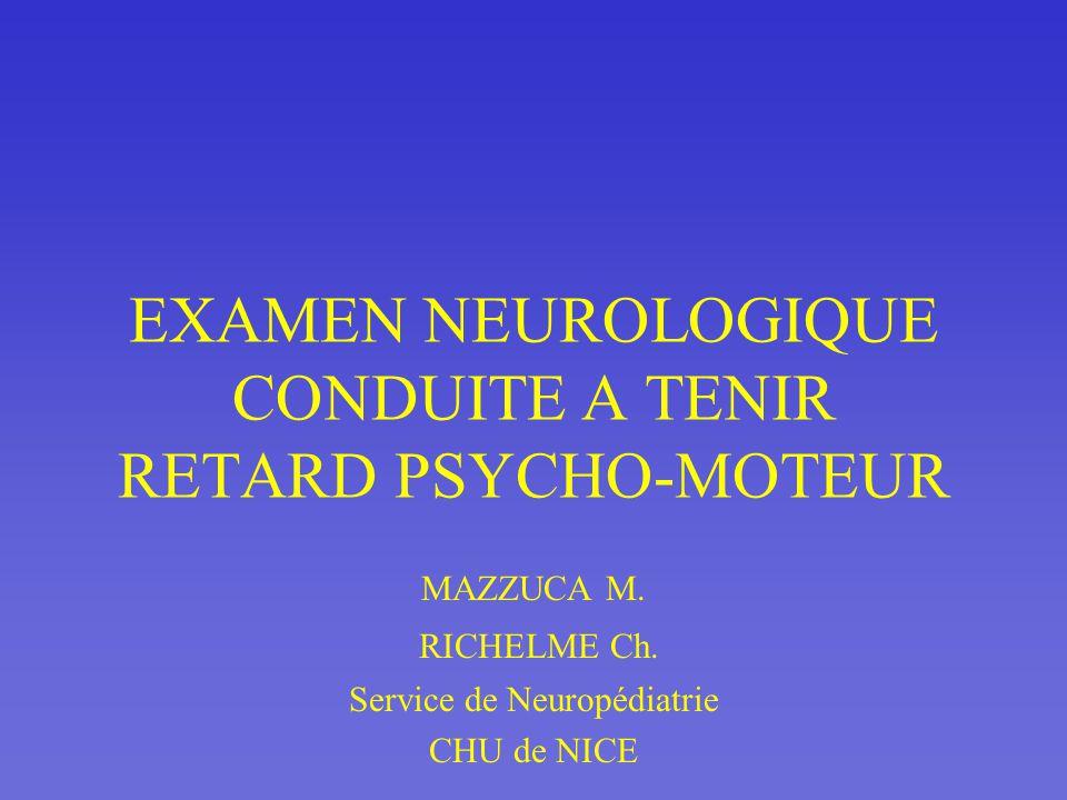 EXAMEN NEUROLOGIQUE CONDUITE A TENIR RETARD PSYCHO-MOTEUR