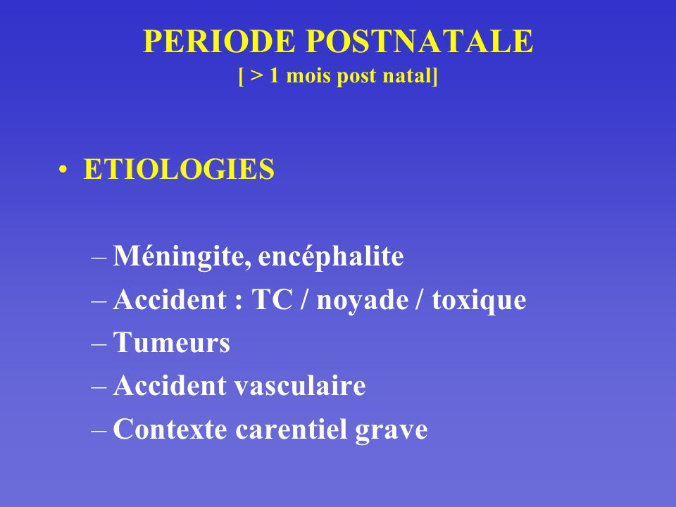 PERIODE POSTNATALE [ > 1 mois post natal]