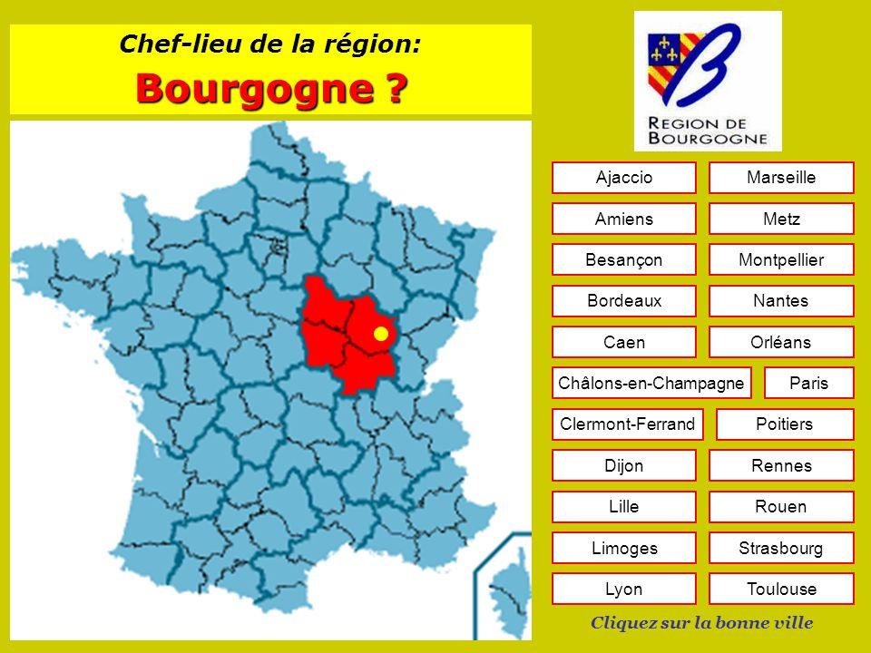 Chef-lieu de la région: Cliquez sur la bonne ville