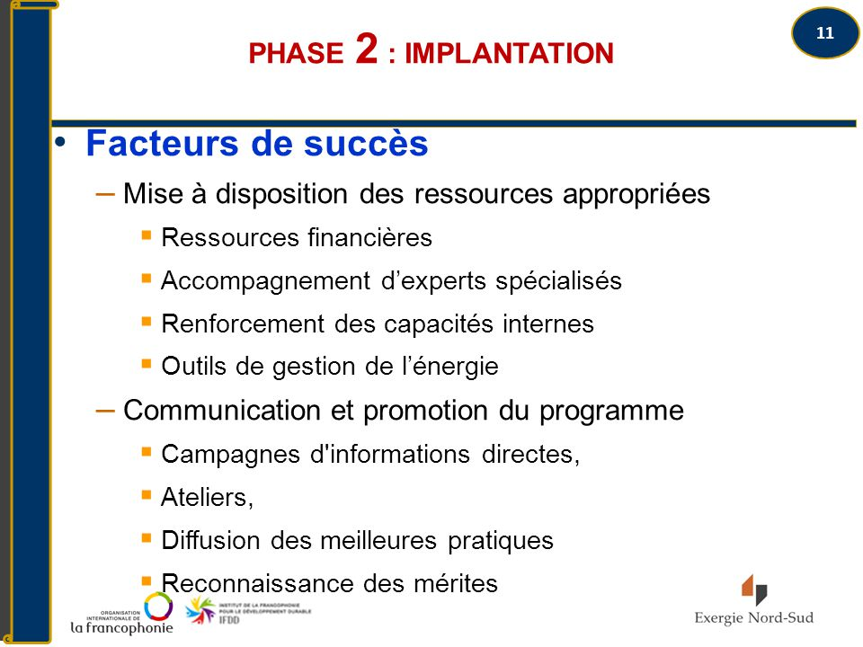 Facteurs de succès Phase 2 : Implantation
