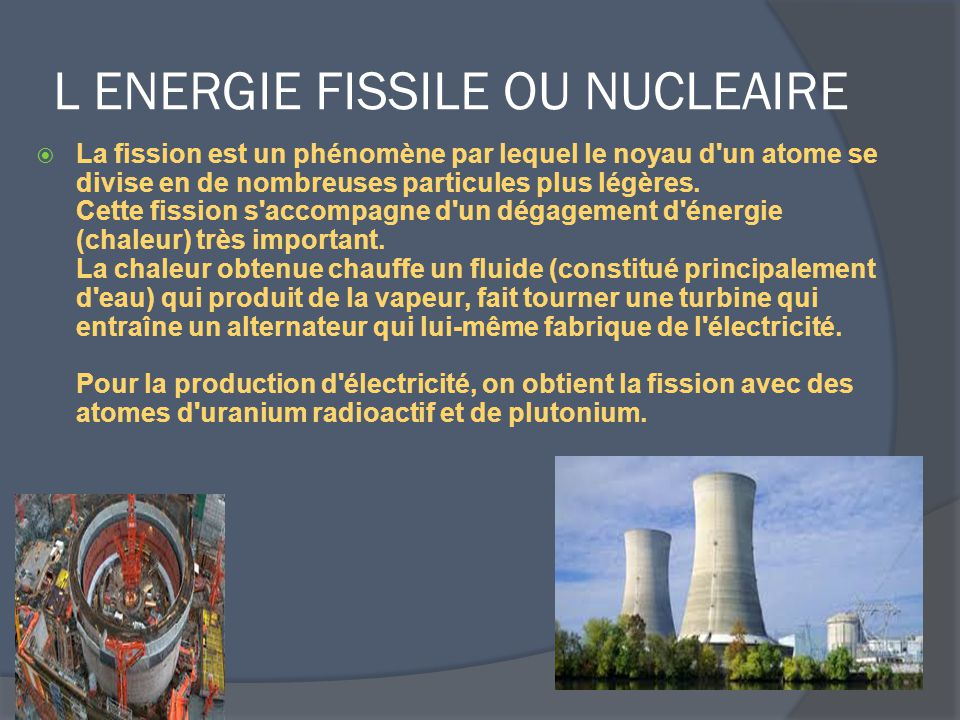 L ENERGIE FISSILE OU NUCLEAIRE