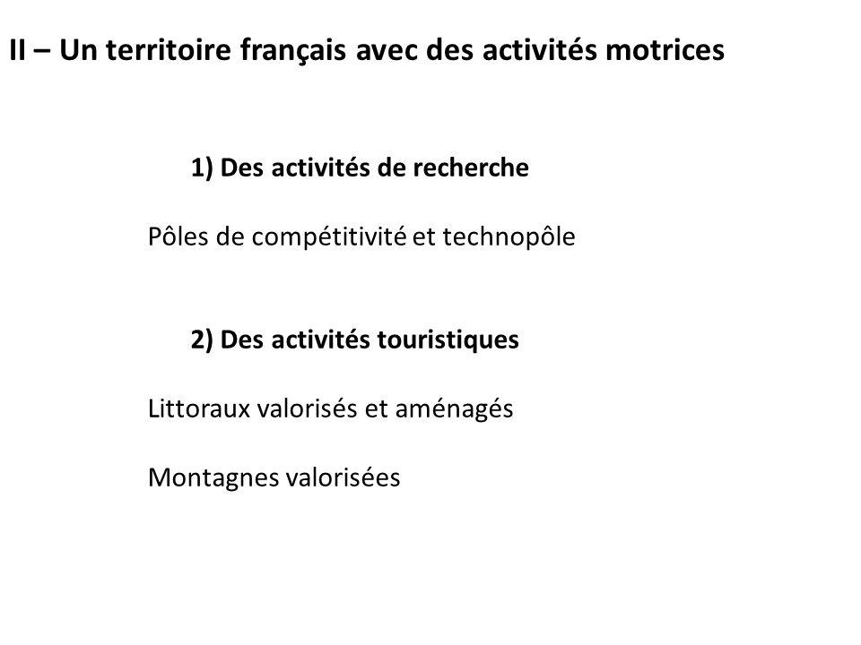 II – Un territoire français avec des activités motrices