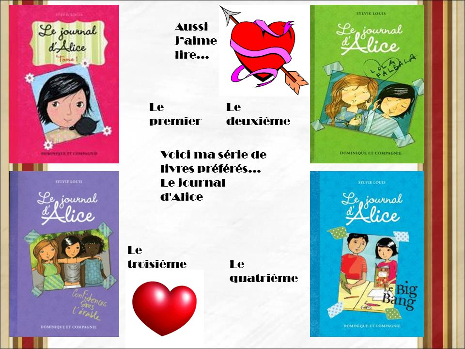 Voici ma série de livres préférés… Le journal d Alice
