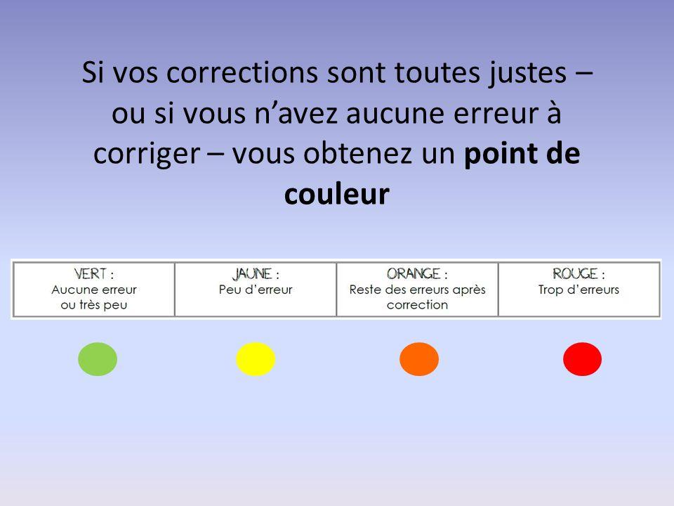 Si vos corrections sont toutes justes – ou si vous n'avez aucune erreur à corriger – vous obtenez un point de couleur