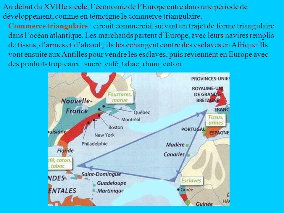 Au début du XVIIIe siècle, l'économie de l'Europe entre dans une période de développement, comme en témoigne le commerce triangulaire.