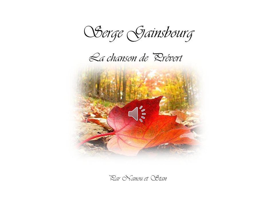 Serge Gainsbourg La chanson de Prévert Par Nanou et Stan
