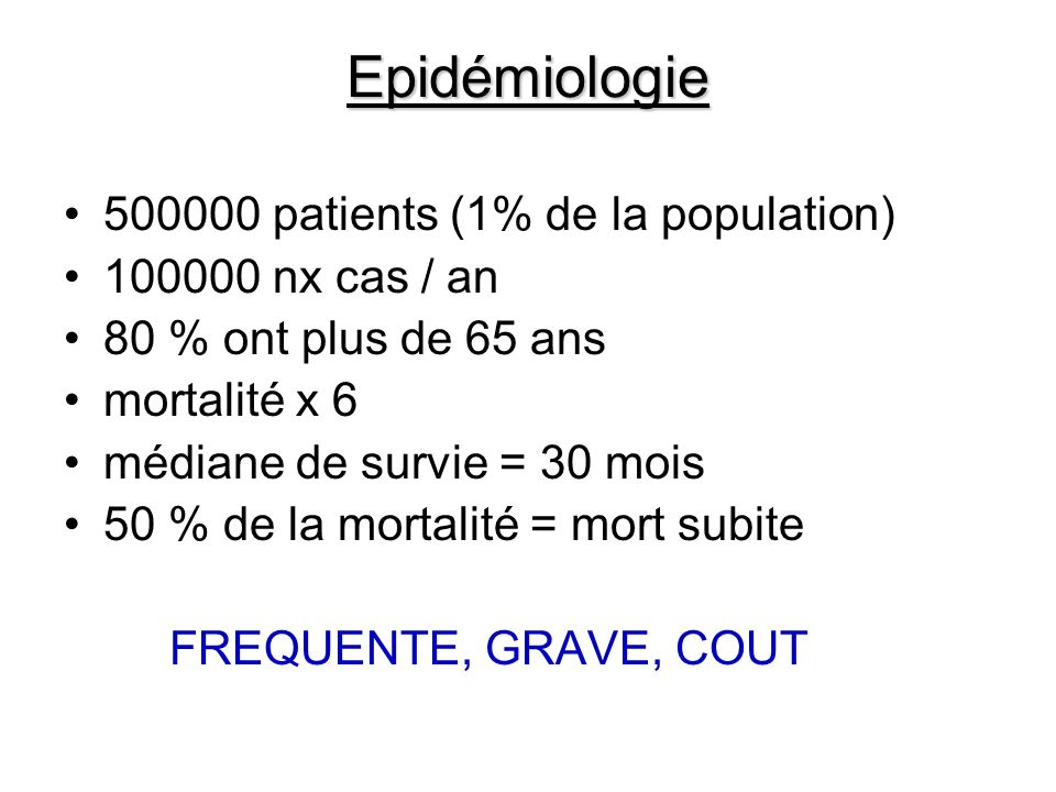 Epidémiologie 500000 patients (1% de la population) 100000 nx cas / an