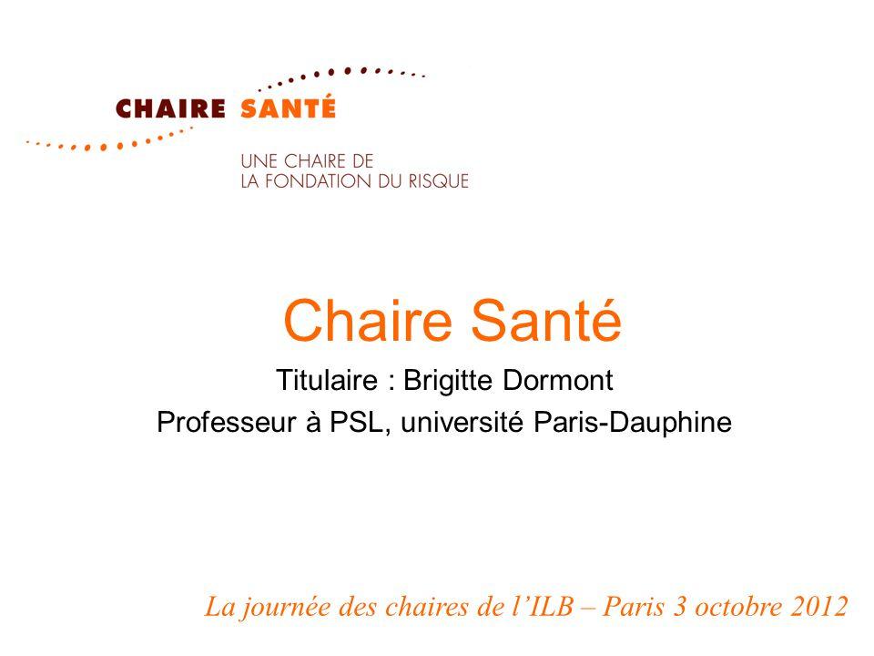 Chaire Santé Titulaire : Brigitte Dormont