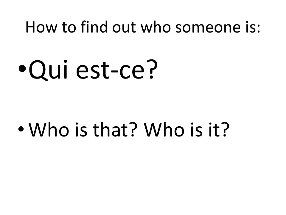 How to find out who someone is: