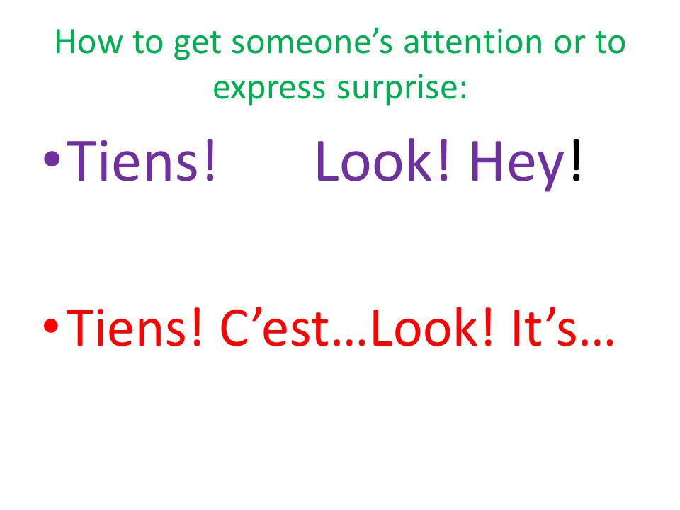 How to get someone's attention or to express surprise: