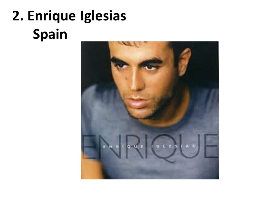 2. Enrique Iglesias Spain
