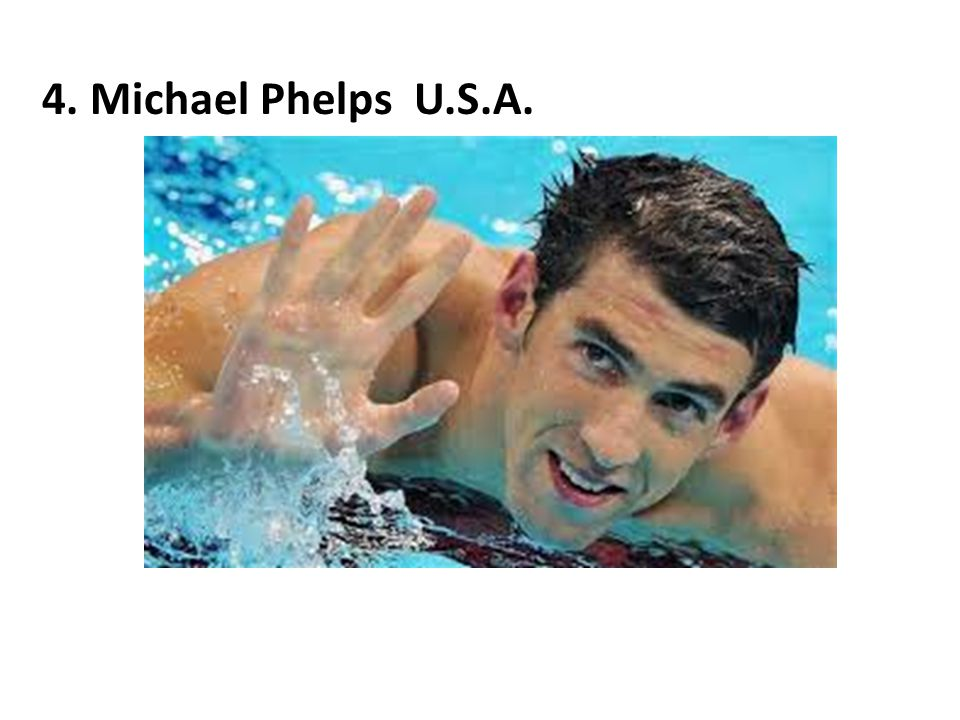 4. Michael Phelps U.S.A.