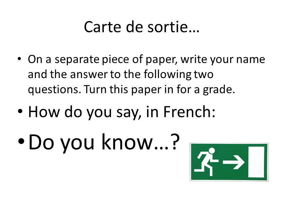 Do you know… Carte de sortie… How do you say, in French: