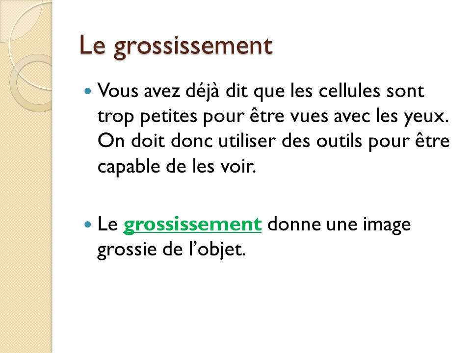 Le grossissement