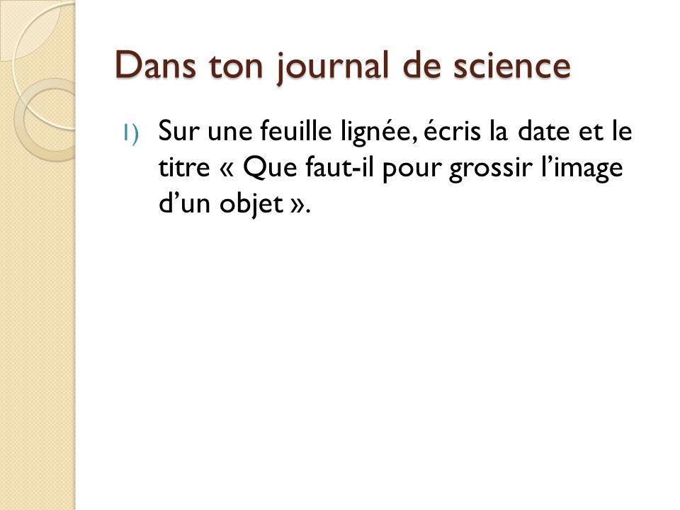 Dans ton journal de science