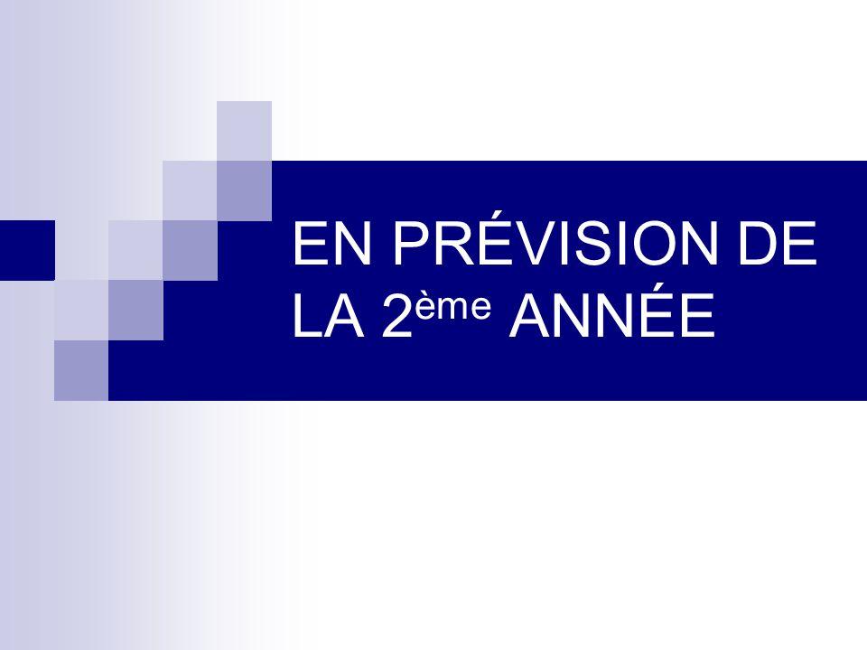 EN PRÉVISION DE LA 2ème ANNÉE
