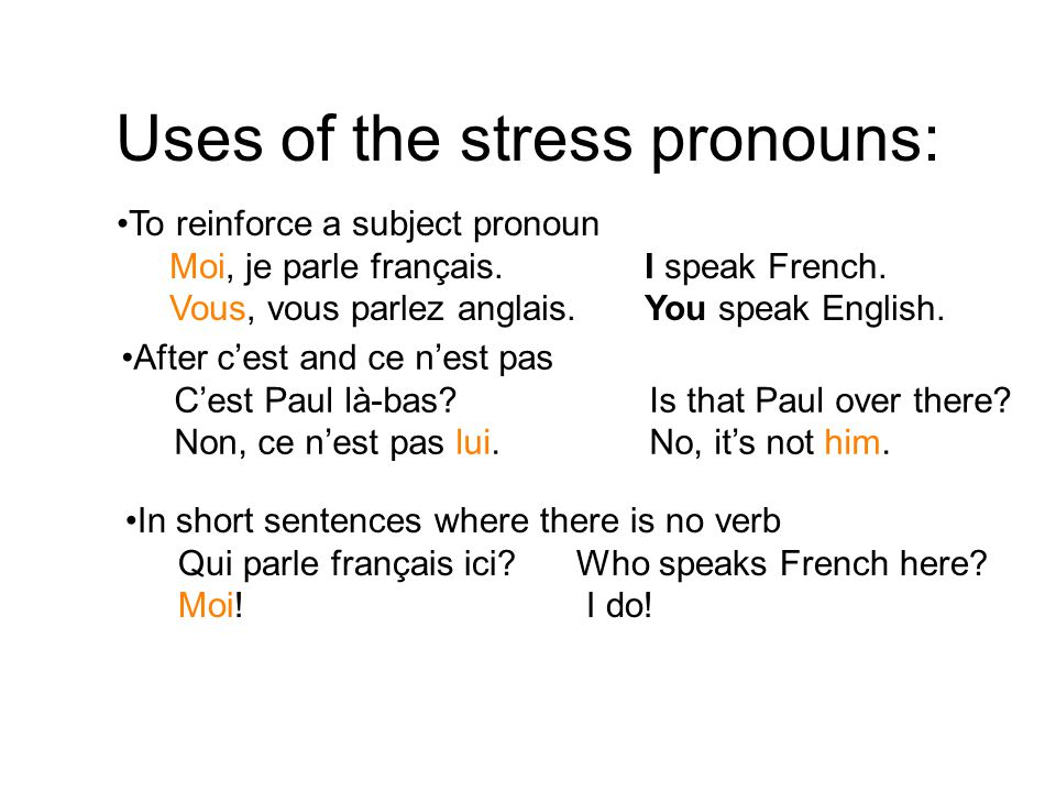 Uses of the stress pronouns: