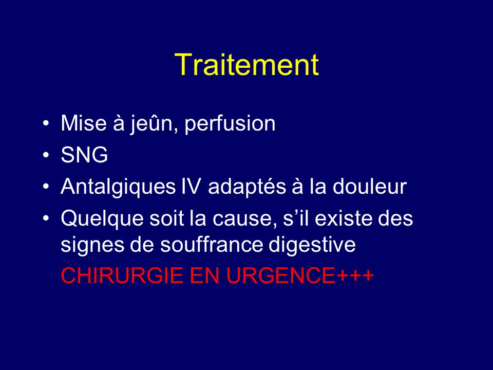 Traitement Mise à jeûn, perfusion SNG