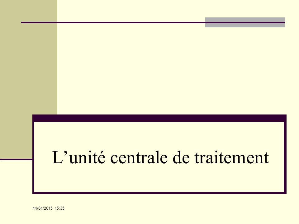 L'unité centrale de traitement
