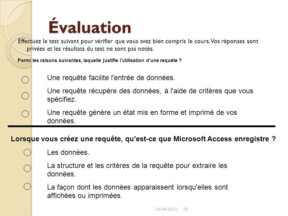 Évaluation Une requête facilite l entrée de données.