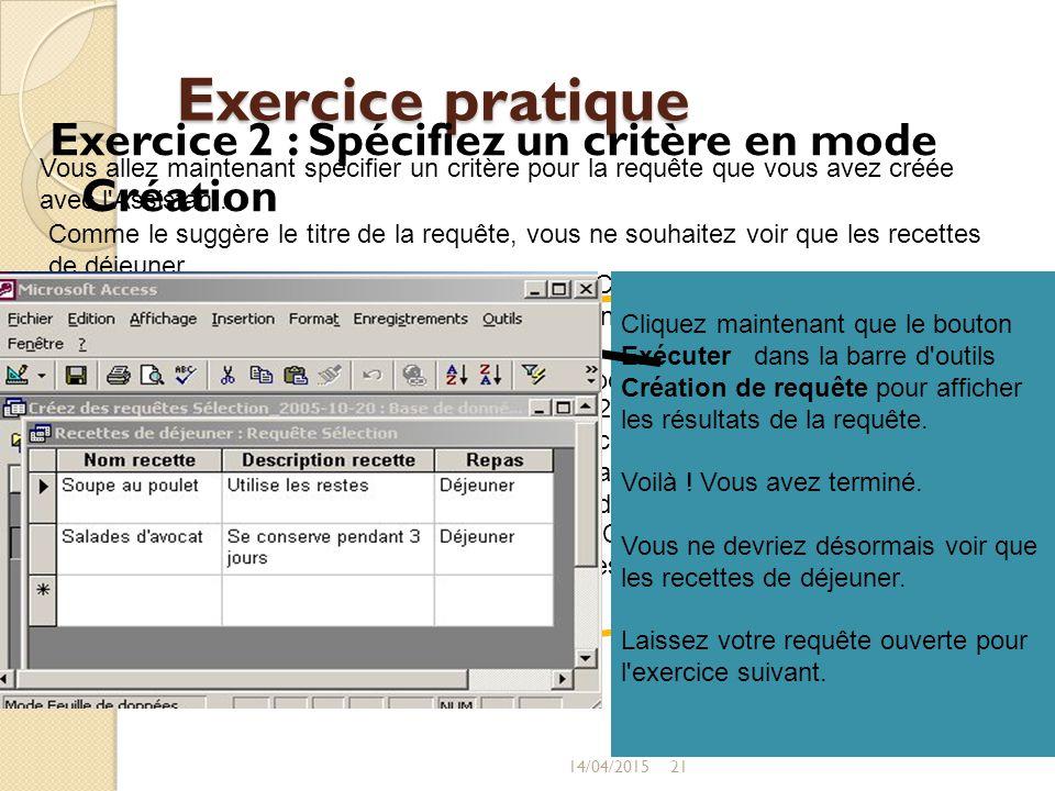 Exercice pratique Exercice 2 : Spécifiez un critère en mode Création