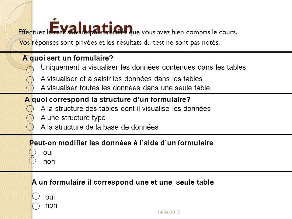 Évaluation Effectuez le test suivant pour vérifier que vous avez bien compris le cours.