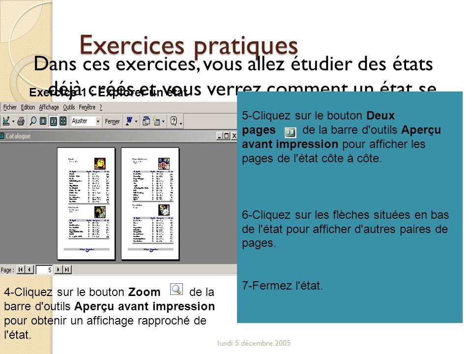 Exercices pratiques Dans ces exercices, vous allez étudier des états déjà créés et vous verrez comment un état se compare à sa table source.