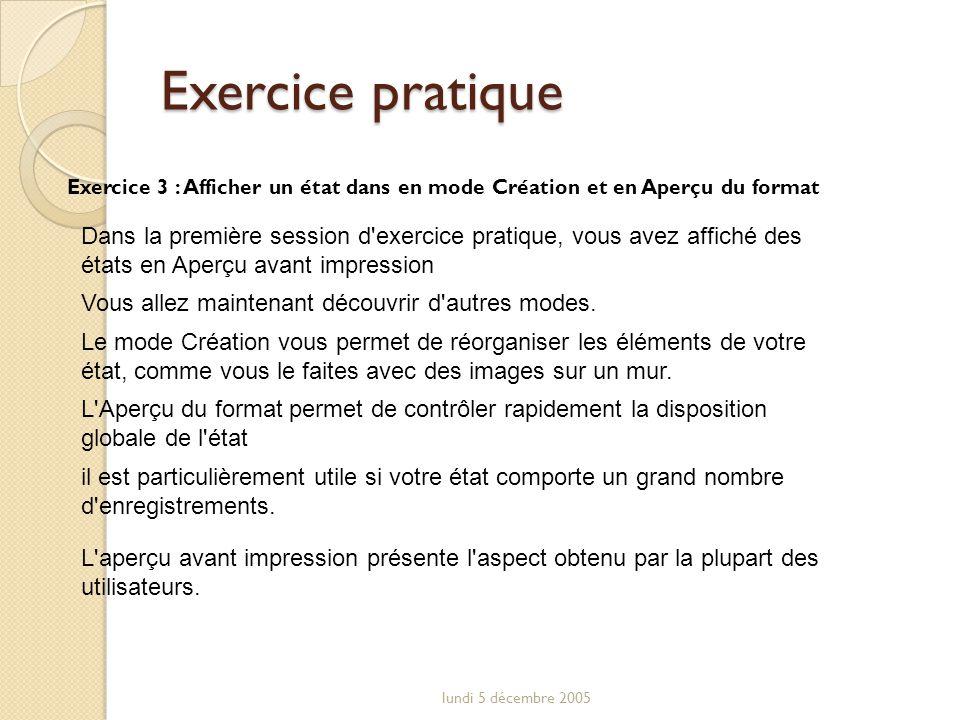 Exercice pratique Exercice 3 : Afficher un état dans en mode Création et en Aperçu du format.