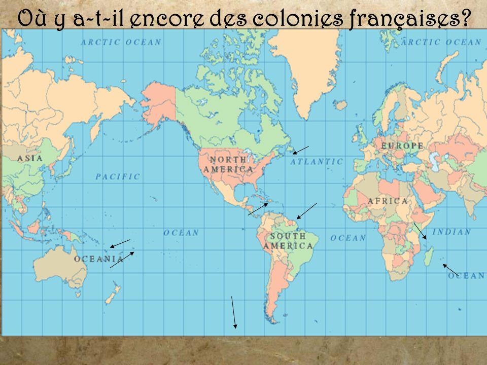 Où y a-t-il encore des colonies françaises