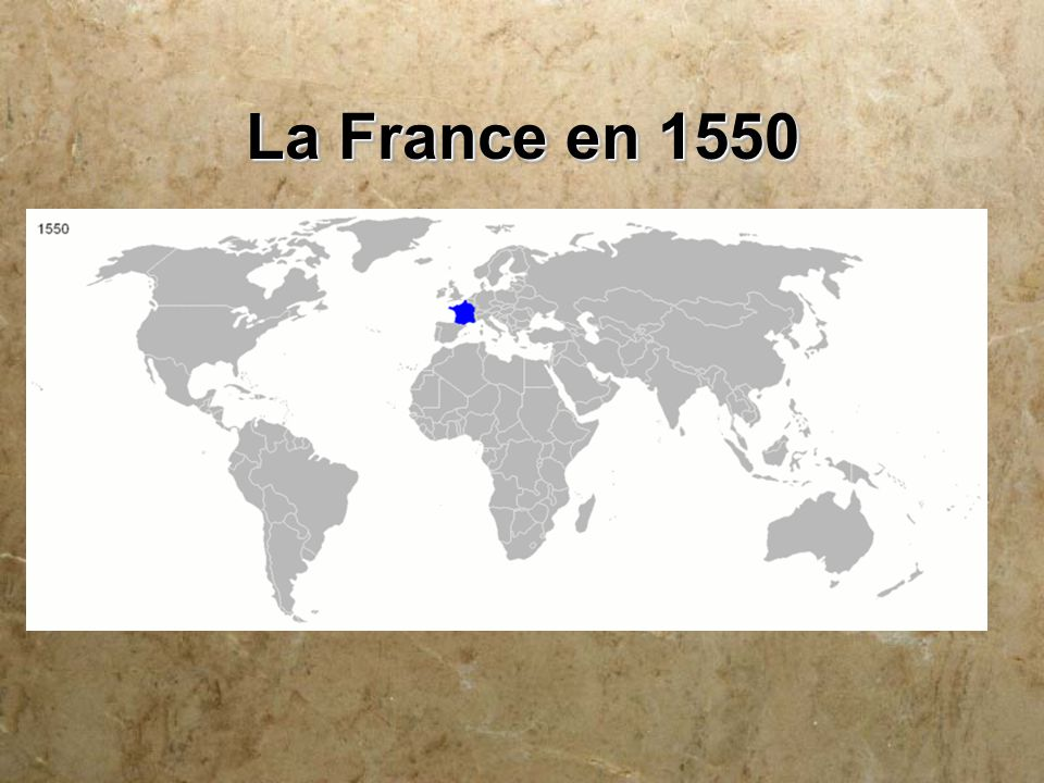 La France en 1550 Mille cinq cent cinquante