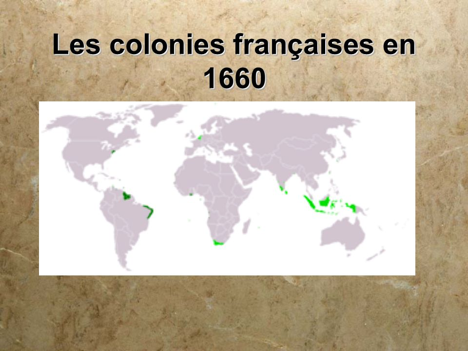 Les colonies françaises en 1660