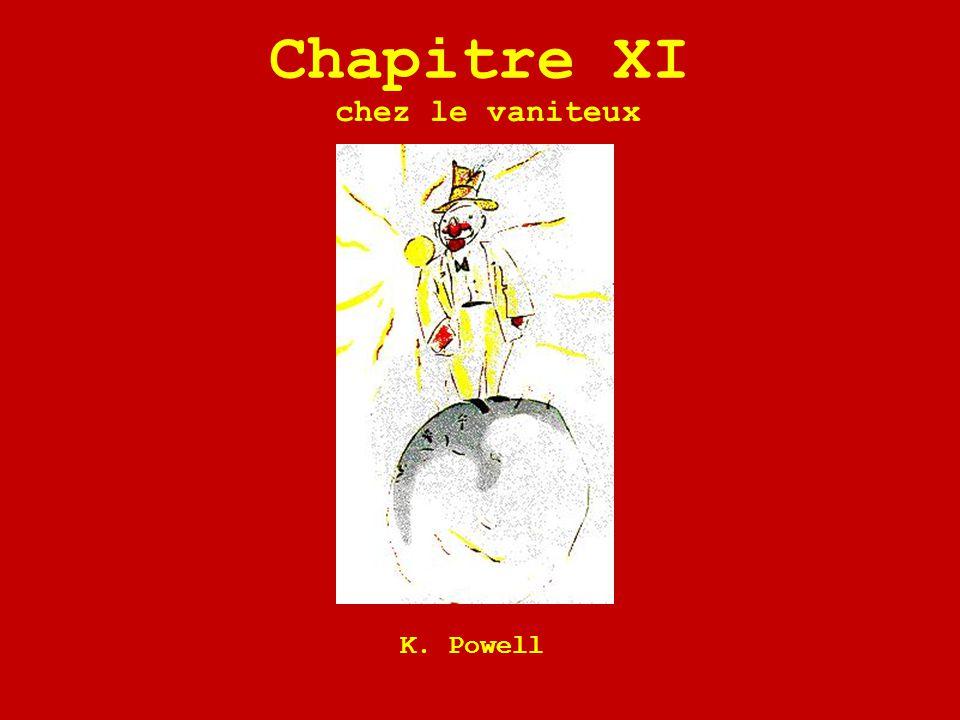 Chapitre XI chez le vaniteux K. Powell