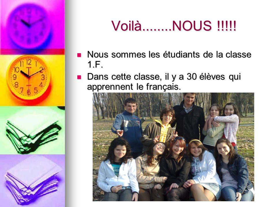 Voilà........NOUS !!!!! Nous sommes les étudiants de la classe 1.F.