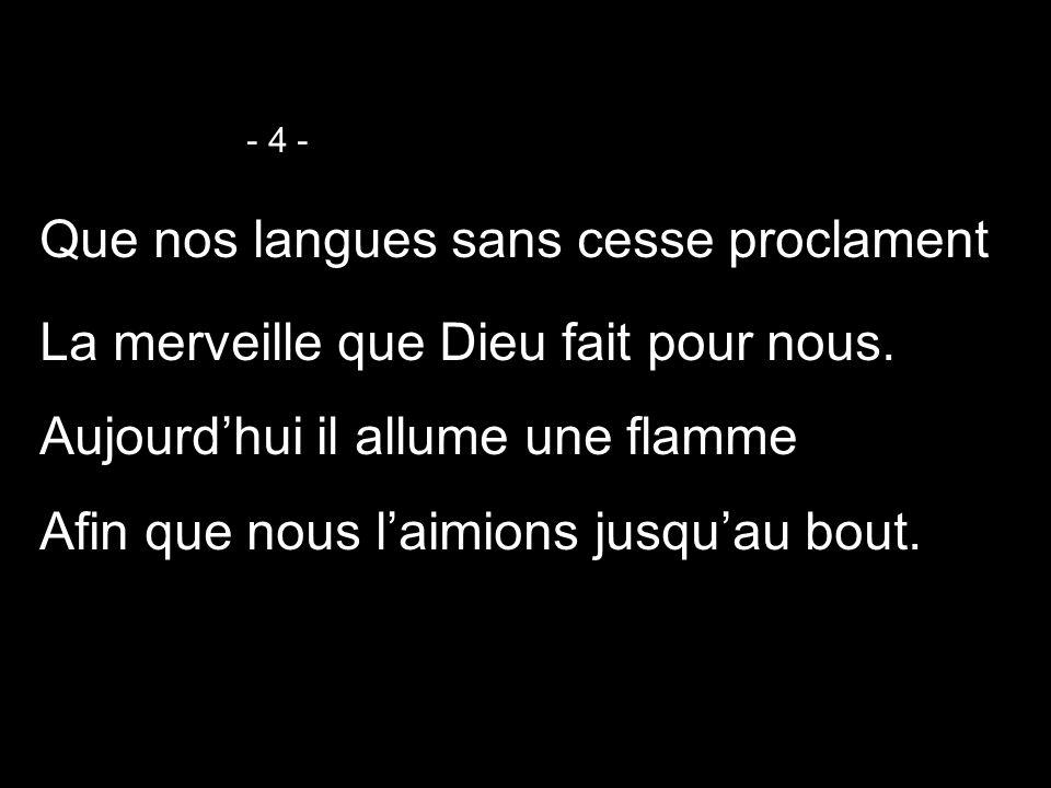 Que nos langues sans cesse proclament