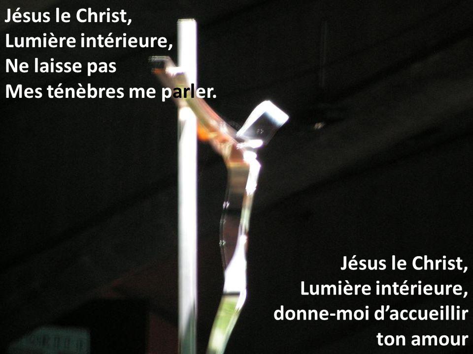 Jésus le Christ, Lumière intérieure, Ne laisse pas Mes ténèbres me parler.